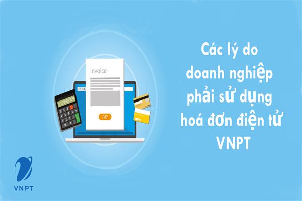 Những lý do doanh nghiệp nên sử dụng hoá đơn điện tử VNPT