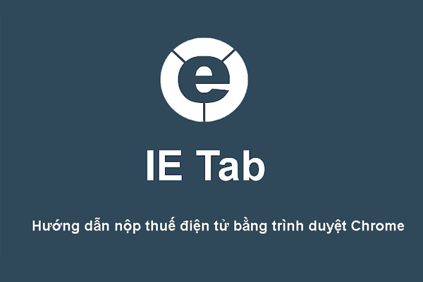 Hướng dẫn nộp thuế điện tử bằng trình duyệt Chrome
