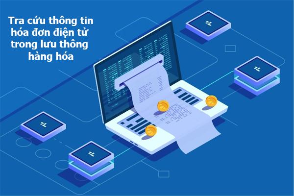 Tra cứu thông tin hóa đơn điện tử trong lưu thông hàng hóa